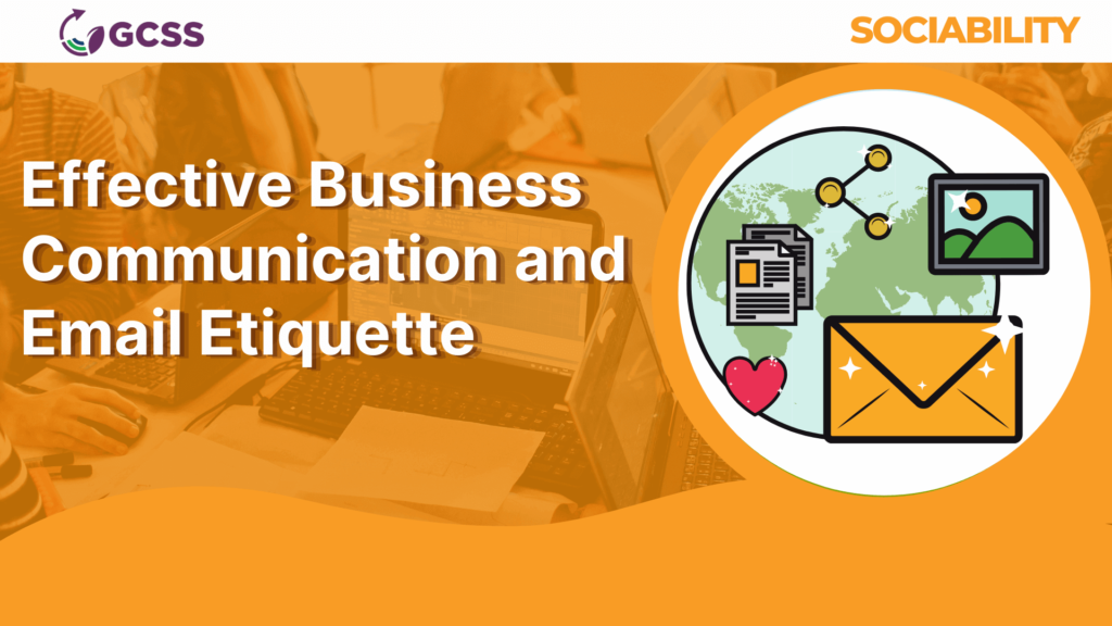 Effective Business Communication and Email Etiquette