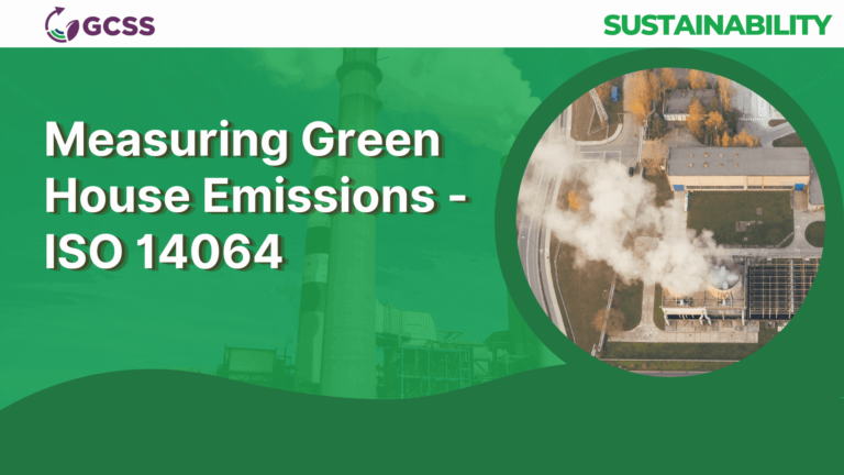 Measuring Green House Emission - ISO 14064